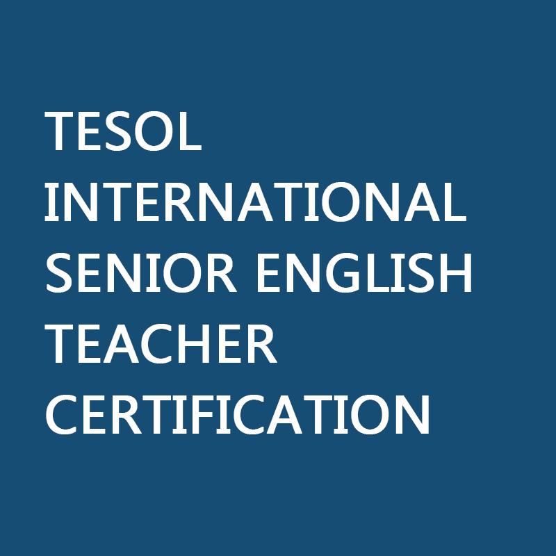 TESOL International Senior English Teacher Certification